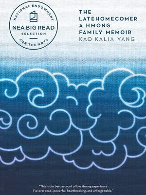 "The cover of ""The Latehomecomer: A Hmong Family Memoir"" by Kao Kalia Yang, the book to be explored in its Door County Reads program for 2018."