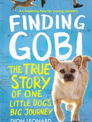 """Finding Gobi : The True Story of One Little Dog's Big Journey"" by Dion Leonard."