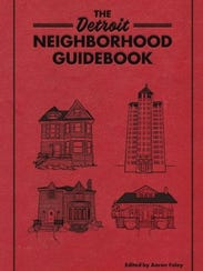 """The Detroit Neighborhood Guidebook"""