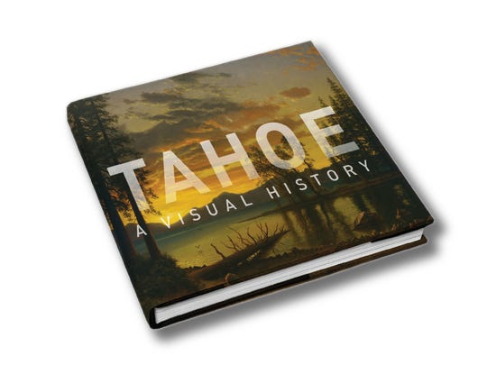 """Tahoe: A Visual History"" is the first art historical"