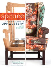 """""""Spruce: A Step-by-Step Guide to Upholstery and Design"""" by Amanda Brown."""