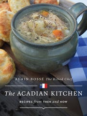 """""""The Acadian Kitchen: Recipes from Then and Now"""" by Alain Bosse is due in stores Oct. 1."""