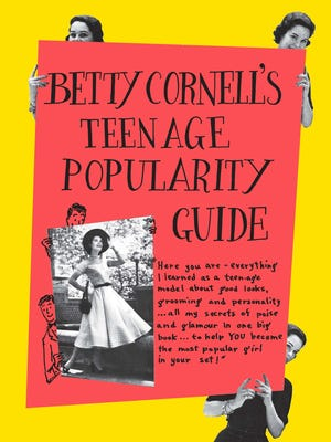 """The 1950s book """"Betty Cornell's Teen-Age Popularity Guide.""""  Maya Van Wagenen, a 15-year-old author, decided to follow the book's advice and kept a diary. Her experiences led to the book, """"Popular: Vintage Wisdom for a Modern Geek,"""" a movie deal, and an introduction to Betty Cornell, now in her 80s."""