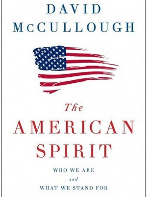 """""""The American Spirit: Who We Are and What We Stand For,"""" David McCullough"""
