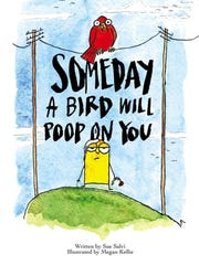 """Someday A Bird Will Poop On You"" by Sue Salvi, illustrated by Megan Kellie."