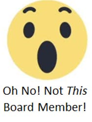Oh No! Not This Board Member!