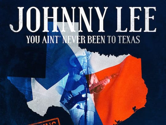 """Johnny Lee's 2016 album """"You Ain't Never Been to Texas."""""""