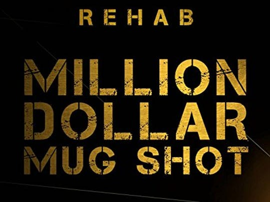 """Rehab's """"Million Dollar Mug Shot"""""""