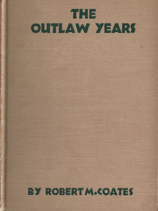 outlaw years by robert m coates.jpg