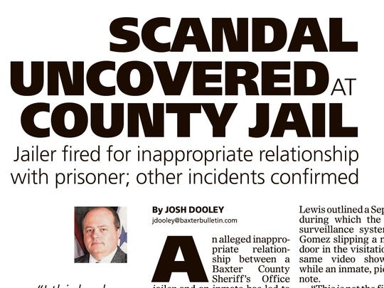 Inappropriate relationships reported at the Baxter County jail produced one of the year's most controversial headlines.