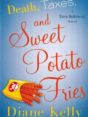 """Death, Taxes and Sweet Potato Fries"" by Diane Kelly"