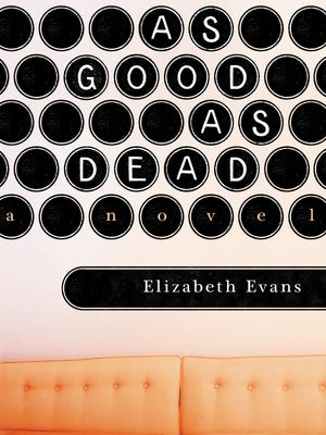 "Author Elizabeth Evans' new novel, ""As Good as Dead,"" explores the rivalries, betrayal and secrets between two women lingering from their time 20 years ago at the Iowa Writers' Workshop."