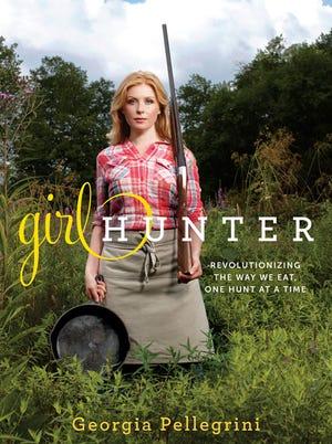 """Girl Hunter"" by Georgia Pellegrini"
