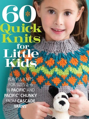 '60 Quick Knits for Little Kids is a collection of sweaters, hats, mittens, jackets and other great stuff for kids ages 2 to 6, all designed in Cascade Pacifica or Pacifica Chunky.