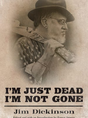 """I'm Not Dead, I'm Just Gone"" by Jim Dickinson"
