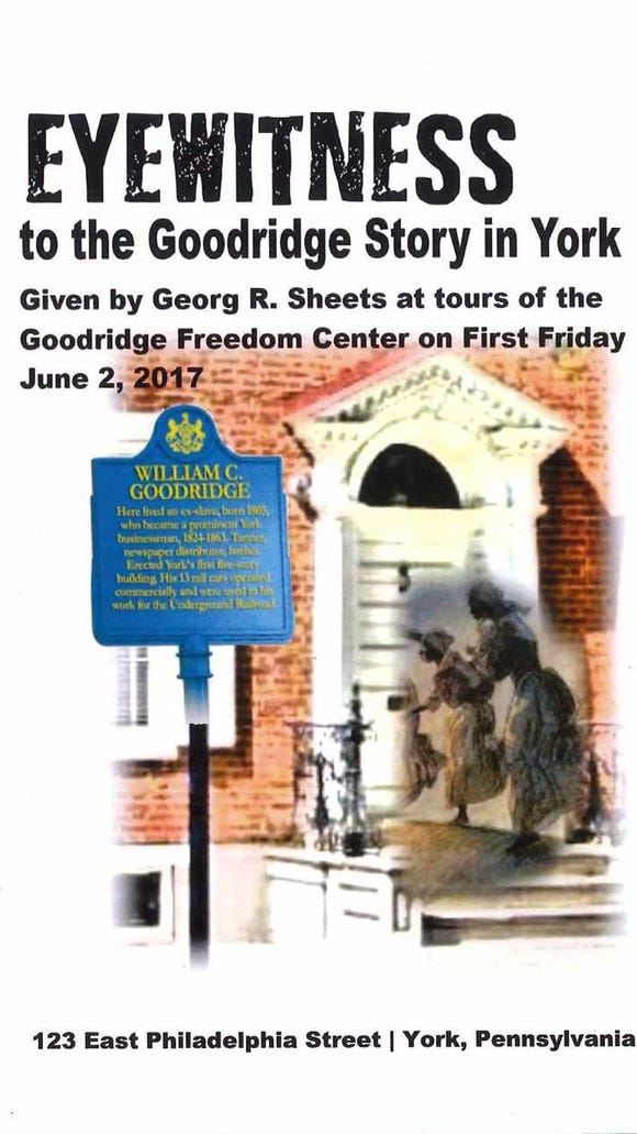 George Sheets provided tours of the Goodridge Freedom House on First Friday in York in June, and those on the tour received this booklet. The Freedom Center has hosted various presentations at the site, former home of William C. Goodridge, an operator on the Underground Railroad.