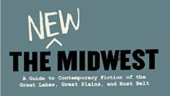 The New Midwest: A Guide to Contemporary Fiction of