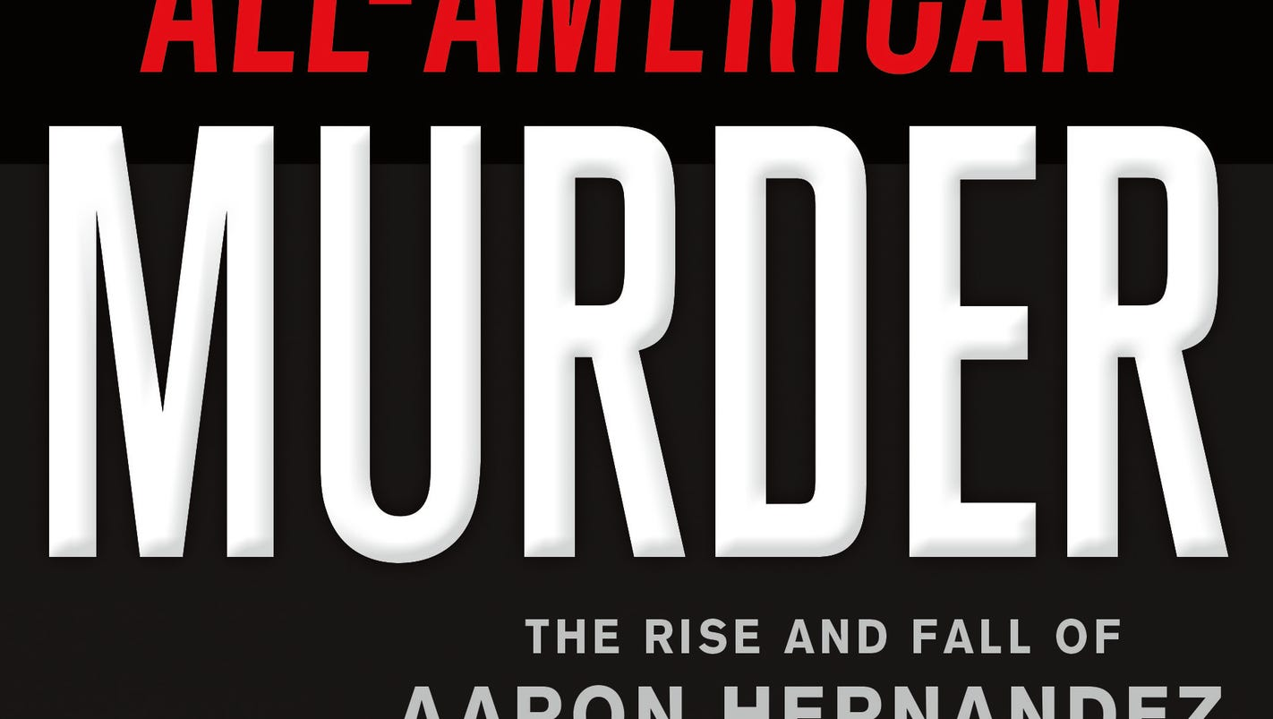5 new books you won't want to miss this week, including James Patterson on Aaron Hernandez