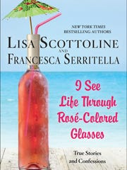 """I See Life Through Rose-Colored Glasses."""