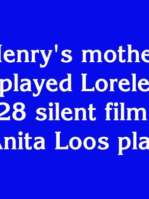 """$1000: """"Buck Henry's mother, Ruth Taylor, played Lorelei Lee in the 1928 silent film of this Anita Loos play"""""""