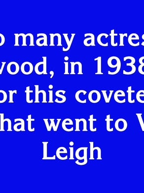 """$200: """"Like so many actresses in Hollywood, in 1938 Lucille Ball tested for this coveted movie role that went to Vivien Leigh"""""""