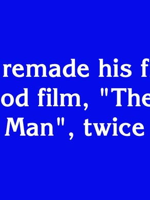 """$1000: """"He remade his first Hollywood film, 'The Squaw Man', twice"""""""