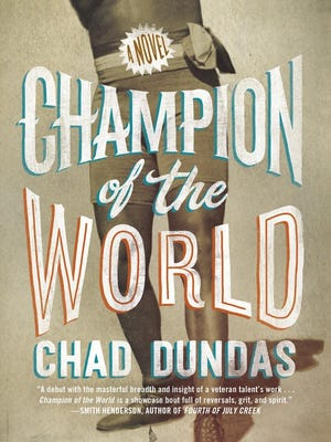 """Champion of the World"" by Chad Dundas"