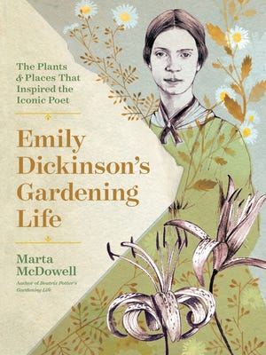 """Emily Dickinson's Gardening Life"" by Marta McDowell."