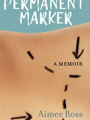 "The cover of Aimee Ross' memoir, ""Permanent Marker."""