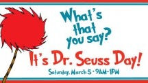 Bring the kids March 5 for a day of green eggs and ham and all things Seuss.