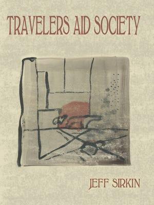 """Traveler's Aid Society,"" poems by Jeff Sirkin"