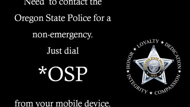 Oregon State Police has launched a newnon-emergencymobile phone dispatch number, *OSP (star OSP).