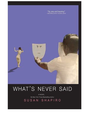 What's Never Said by Susan Shapiro.