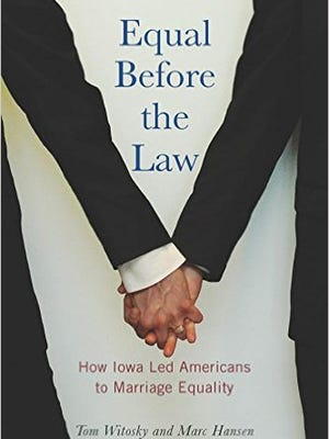 Equal Before the Law: How Iowa Led Americans to Marriage Equality
