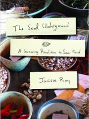 """The Seed Underground: A Growing Revolution to Save Food"" by Janisse Ray"