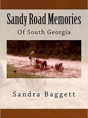 """Sandra Baggett's Book, """"Sandy Road Memories of South Georiga,"""" available at amazon.com or locally at Mitchum Rexall and Clegherns Piggly Wiggly."""
