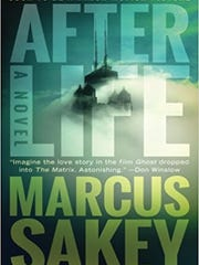 Afterlife: A Novel. By Marcus Sakey. Thomas & Mercer.