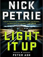 Light It Up. By Nick Petrie. Putnam. 400 pages. $26.