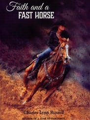 """""""Faith and a Fast Horse"""" by Charles Russell"""