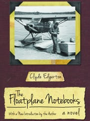"""The Floatplane Notebooks"" by Clyde Edgerton"