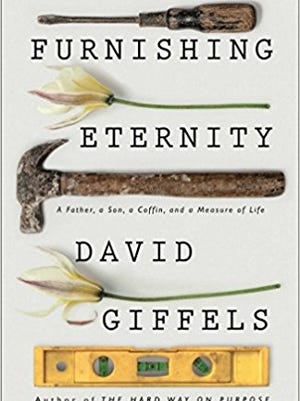 """""""Furnishing Eternity: A Father, A Son and a Measure of Life"""" by David Giffels"""