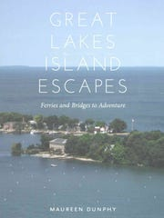 """Great Lakes Island Escapes: Ferries and Bridges to Adventure"" by Maureen Dunphy (Painted Turtle/Wayne State University Press)"