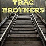 Local author spins deft trail tale in 'Trac Brothers'