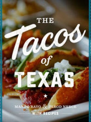 """""""Tacos of Texas,"""" which is on sale, is your guide to all things Tex-Mex"""