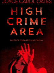 """High Crime Area: Tales of Darkness and Dread"" by Joyce"