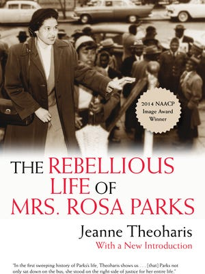 """The Rebellious Life of Mrs. Rosa Parks"" by Jeanne Theoharis."