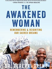 Dr. Tererai Trent wrote the book 'The Awakened Woman' to help bring awareness to the schools she has written