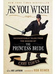 'As You Wish: Inconceivable Tales from the Making of the Princess Bride' by Cary Elwes