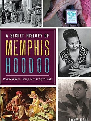 'A Secret History of Memphis Hoodoo' by Tony Kail.