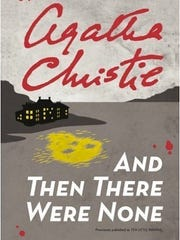 """""""And Then There Were None,""""  by Agatha Christie."""